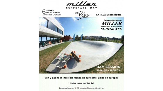 MILLER Surf Skate Day y Jam Session en PLEA BEACH HOUSE en Loredo Cantabria